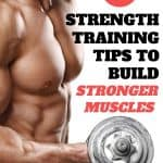 9 Strength Training Tips To Build Stronger Muscles