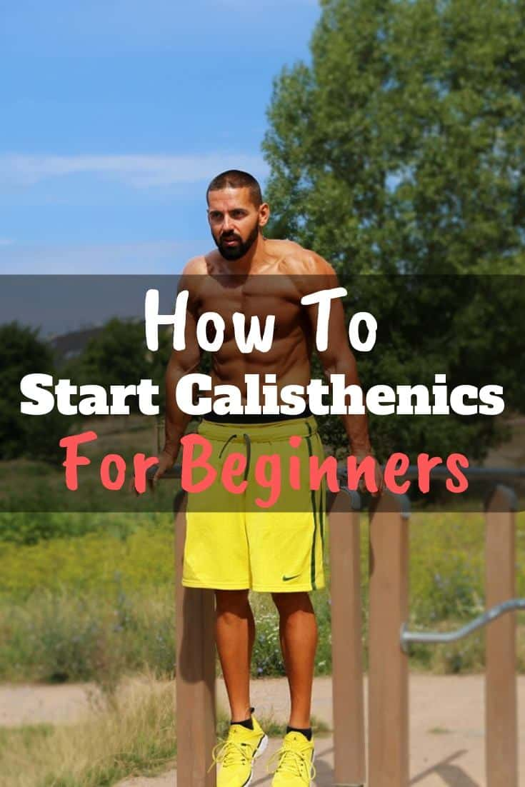 How To Start Calisthenics For Beginners