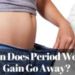 When Does Period Weight Gain Go Away?