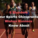 5 Blunders Your Sports Chiropractor Wishes Runners Know About