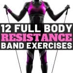 12 Full Body Resistance Band Exercises