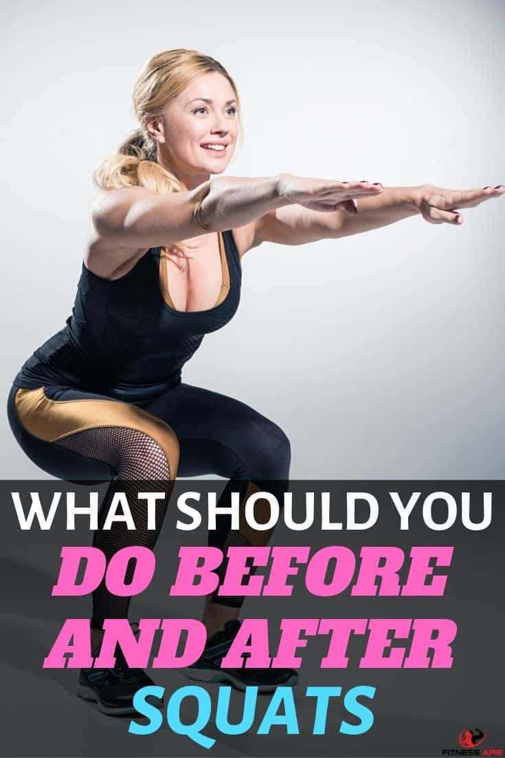 What Should You Do Before And After Squats