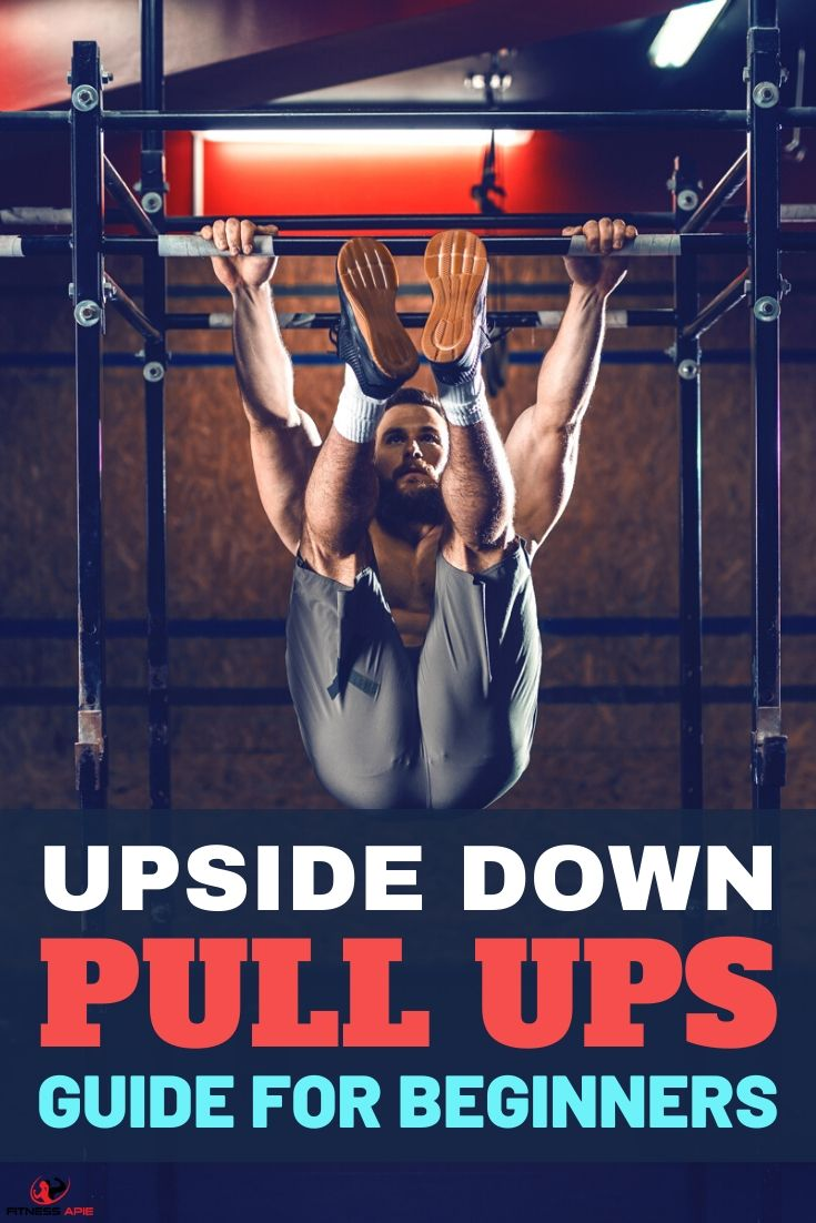 Upside Down Pull Ups – Guide for Beginners