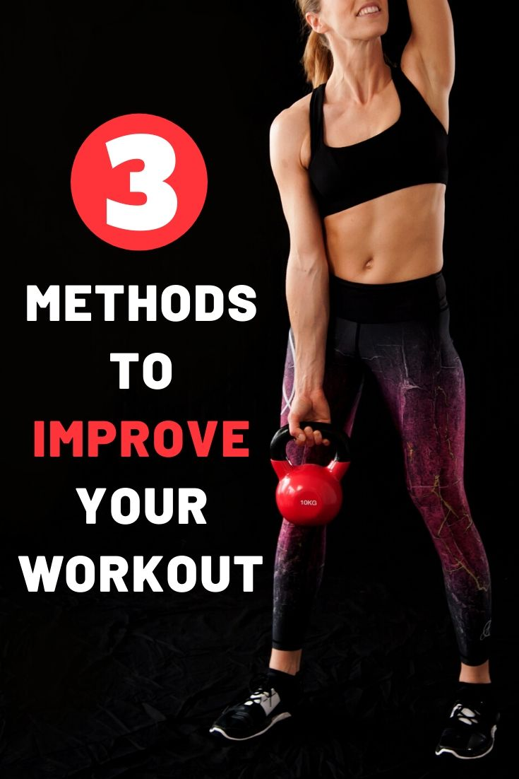 3 Methods To Improve Your Workout