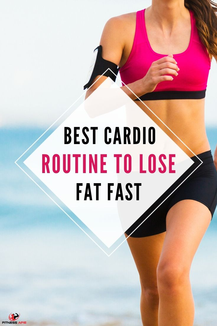 Best Cardio Routine To Lose Fat Fast